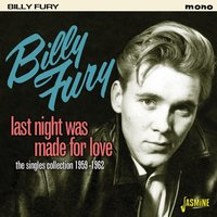 Last Night Was Made for Love - The Singles Collection, 1959 - 1962 — Billy Fury