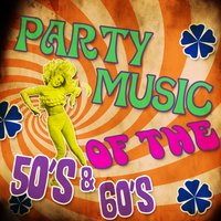 Party Music of the 50's & 60's — сборник