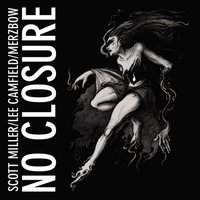 No Closure — Merzbow, Scott Miller, Lee Camfield