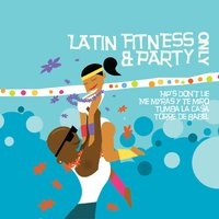 Latin Fitness & Party Only — The Latin all-stars