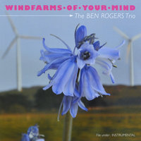 Windfarms of Your Mind — The Ben Rogers Trio