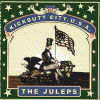 Kickbutt City U.S.A. — The Juleps