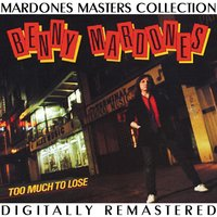 Too Much to Lose — Benny Mardones