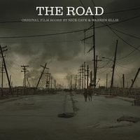 The Road - Original Film Score — Nick Cave & Warren Ellis