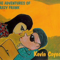 The Adventures Of Crazy Frank — Kevin Coyne