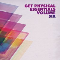 Get Physical Music Presents: Get Physical Essentials, Vol. 6 — сборник