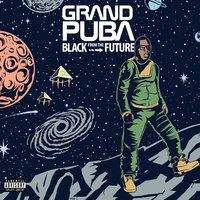 Black from the Future — Grand Puba