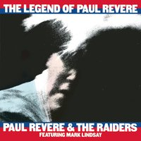 The Legend Of Paul Revere — Paul Revere & The Raiders feat. Mark Lindsay
