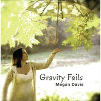 Gravity Fails — Megan Davis
