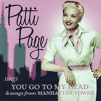You Go To My Head / Manhattan Tower — Patti Page
