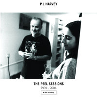 The Peel Sessions 1991 - 2004 — PJ Harvey