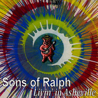 Livin' in Asheville — Sons of Ralph