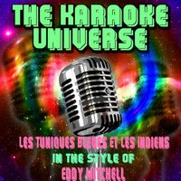 Les tuniques bleues et les indiens [In the Style of Eddy Mitchell] — The Karaoke Universe