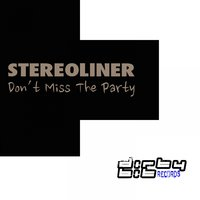 Don't Miss the Party — Stereoliner