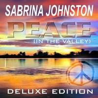 Peace (In the Valley) - Deluxe Edition — Sabrina Johnston