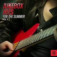 Jukebox Hits for the Summer, Vol. 3 — сборник