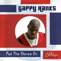 Put The Stereo On — Gappy Ranks