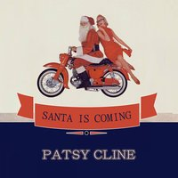 Santa Is Coming — Patsy Cline