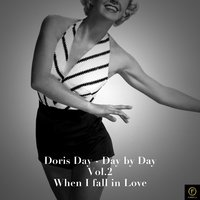 Doris Day - Day By Day, Vol. 2: When I Fall in Love — Doris Day
