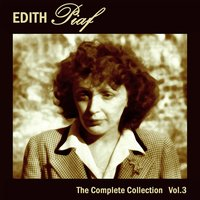 Edith Piaf: The Complete Collection, Vol. 3 — Edith Piaf