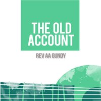 The Old Account — Rev AA Gundy