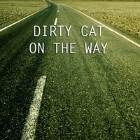 On the Way — Dirty Cat