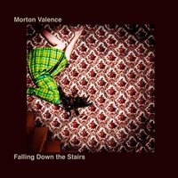 Falling Down the Stairs — Morton Valence