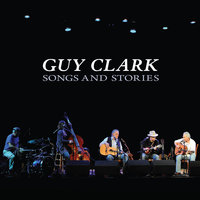 Songs And Stories — Guy Clark