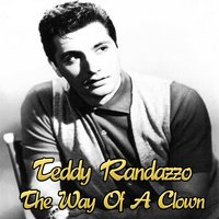 The Way of a Clown — Teddy Randazzo
