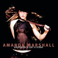 Everybody's Got A Story — Amanda Marshall