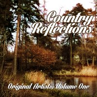 Country Reflections - Original Artists, Vol. 1 — сборник