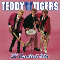 20 Greatest Hits — Teddy & The Tigers