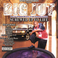 Screwed Up Fo Life — Big Jut