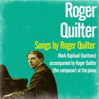 Songs by Roger Quilter — Roger Quilter