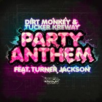 Party Anthem — Dirt Monkey