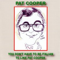 You Don't Have to Be Italian to Like Pat Cooper — Pat Cooper