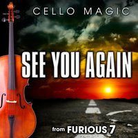 "See You Again (From ""Furious 7"") — Charlie Puth, Wiz Khalifa, DJ Frank E, Cello Magic, Andrew Cedar, Yaseen Zuberi"