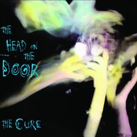 The Head On The Door — The Cure