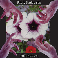 Full Bloom - EP — Rick Roberts