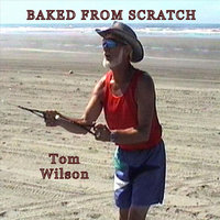 Baked From Scratch — Tom Wilson