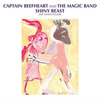 Shiny Beast (Bat Chain Puller) — Captain Beefheart