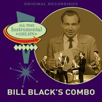 All Time Instrumental Greats — Bill Black's Combo