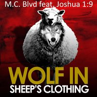 Wolf in Sheep's Clothing (feat. Joshua 1:9) — M.C. Blvd