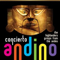 Concierto Andino: The Highlanders Groups From The Andes — сборник