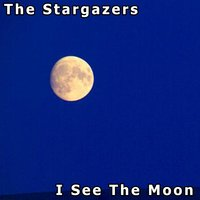 I See the Moon — The Stargazers