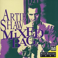 Mixed Bag — Artie Shaw