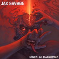 Mouthy, But in a Good Way — Jax Savage