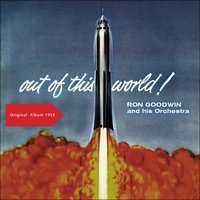 Out Of This World (Music In Orbit) — Ron Goodwin & His Orchestra