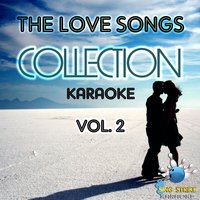 The Love Songs Collection Karaoke, Vol. 2 — Sing Strike Karaoke
