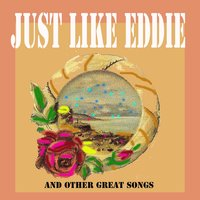 Just Like Eddie and Other Great Songs — сборник